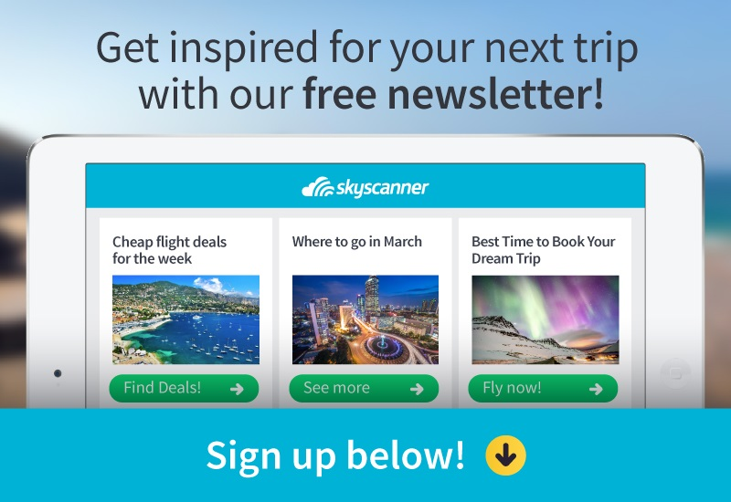 Sign up for free Skyscanner's newsletter
